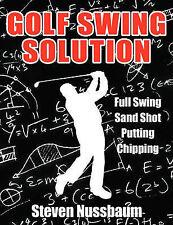 Golf Swing Solution by Nussbaum, Steven