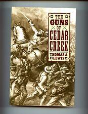 THE GUNS OF CEDAR CREEK- (Civil War) T Lewis   ,HBdj VG