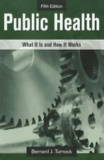 Public Health: What It Is and How It Works (Fifth Edition)