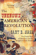 Unknown American Revolution by Nash, Gary B.