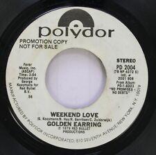 Rock Promo 45 Golden Earring - Weekend Love / Weekend Love On Polydor