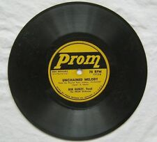 """Unchained Melody Bob Hanley 7"""" 78 Prom 1112 G"""