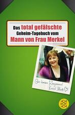 Das total gefälschte Geheim-Tagebuch vom Mann von Frau Merkel, UNGELESEN
