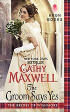 The Groom Says Yes: Brides of Wishmore by Cathy Maxwell (2014) New!