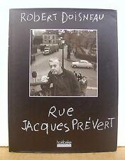 Rue Jacques Prevert par Robert Doisneau 2001 HB/DJ