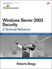 Windows Server 2003 Security: A Technical Reference by Roberta Bragg (Paperback,