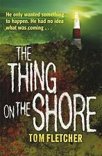 The Thing on the Shore by Tom Fletcher (Paperback, 2011)