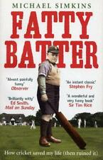 Fatty Batter: How cricket saved my life (then ruined it) by Michael Simkins   Pa