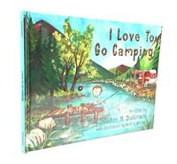 I Love To Go Camping - by JoAnn Dickinson - Hardcover - 2016