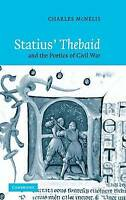 Statius' Thebaid and the Poetics of Civil War, Charles McNelis, New