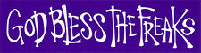 God Bless The Freaks - Magnetic Small Hippie Bumper Sticker / Decal Magnet