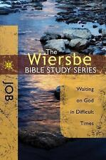 The Wiersbe Bible Study Series: Job: Waiting on God in Difficult Times (Paperbac