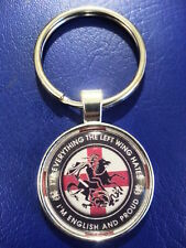 IM EVERYTHING THE LEFT WING HATES ! IM ENGLISH & PROUD ! QUALITY  METAL KEY RING
