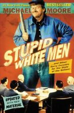 Stupid White Men: ...And Other Sorry Excuses for the State of the Nation!, Micha
