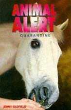 Animal Alert 4  Quarantine!, Oldfield, Jenny   Paperback Book   Good   978034068