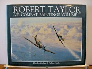The Air Combat Paintings of Robert Taylor Aviation Art Hardcover Book