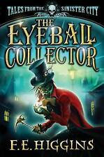 Good, The Eyeball Collector (Tales from the Sinister City), E. Higgins, F., Book