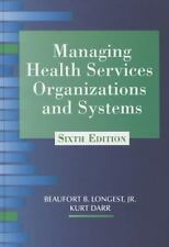 Managing Health Services Organizations and Systems by Beaufort B., Jr....
