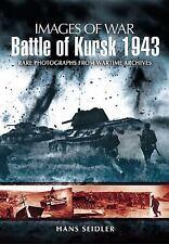 Battle of Kursk 1943 Images of War