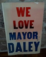VERY, RARE 1968 DEMOCRATIC CONVENTION (CHICAGO) POSTER IN SUPPORT OF MAYOR DALEY