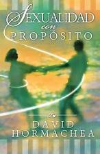 NEW Sexualidad con propósito (Spanish Edition) by David Hormachea