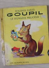 GOUPIL - LE RENARD MALICIEUX / LES ALBUMS ROSES Relié – 1953 de RABIER BENJAMIN