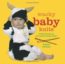 Wacky Baby Knits: 20 Knitted Designs for the Fashion-Conscious Toddler, Alison