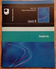 The OPEN UNIVERSITY MU120 MATHEMATICS Course Unit 5 BOOK SEABIRDS Block A MATHS