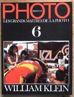 MAGAZINE PHOTO PRESENTE : LES GRANDS MAITRES DE LA PHOTO N° 6 - WILLIAM KLEIN