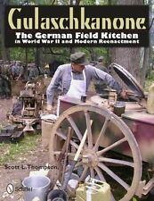 GULASCHKANONE THE GERMAN FIELD KITCHEN WWII/REENACTMENT