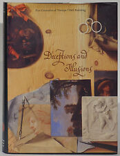 Deceptions and Illustions Five Centuries of Trompe l'Oeil Painting hardcover