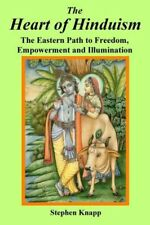 New ListingThe Heart of Hinduism: The Eastern Path to Freedom, Empowerment and Illumin.