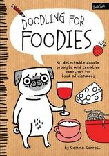 Doodling for Foodies: 50 delectable doodle prompts and creative exercises for fo