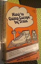 How to Camp Europe by Train by Lenore Baken (1979, Paperback)