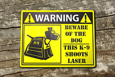 Dr who dog warning sign k9 Aluminium Composite Doctor who Sign Signage