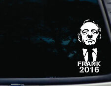 Frank Underwood president 2016 funny die cut decal / sticker - House of Cards