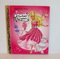 Little Golden Book: Barbie - Fashion Fairytale (2010 Hardcover Children's Book)
