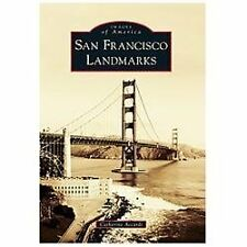 Images of America: San Francisco Landmarks by Catherine Accardi (2012,...