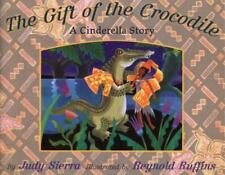 The Gift of the Crocodile : A Cinderella Story by Judy Sierra (2000, Picture...