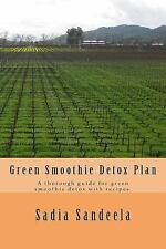 Green Smoothie Detox Plan : A Thorough Guide for Green Smoothie Detox with...