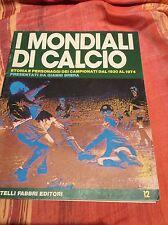 MONDIALI CALCIO COPPA MONDO STORIA MONDIALI 1930 - 1974 - GIANNI BRERA - 1974