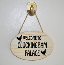 Welcome to Cluckingham Palace Wooden Hanging Plaque - Gift Sign