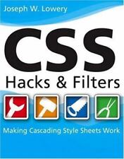 CSS Hacks and Filters : Making Cascading Style Sheets Work by Joseph W. Lowery