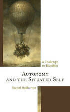 Autonomy And The Situated Self Haliburton  Rachel 9781498520966