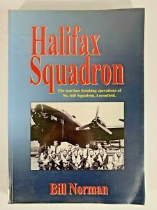 Halifax Squadron Book Wartime Bombing Operations of No.640 Squadron: Bill Norman