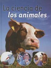 La Ciencia de Los Animales (Spanish Edition)