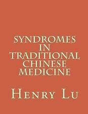 Syndromes in Traditional Chinese Medicine by Henry C Lu (Paperback / softback, 2013)