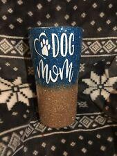 Coffee Tumbler Dog Mom Glitter TUMBLER travel mug custom Mothers day Gift!!