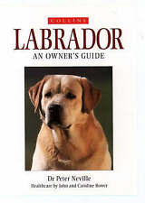 Very Good, Labrador: An Owner's Guide (Collins Dog Owner's Guides), Neville, Dr.