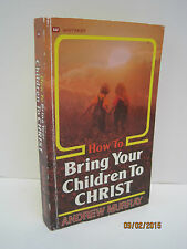 How to Bring Your Children to Christ by Andrew Murray